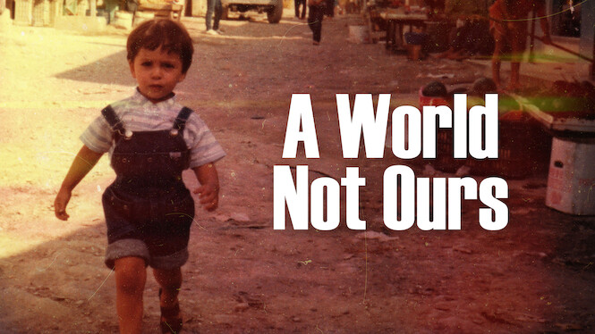 A World Not Ours on Netflix UK